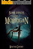 Sob a Espada de Morrigan