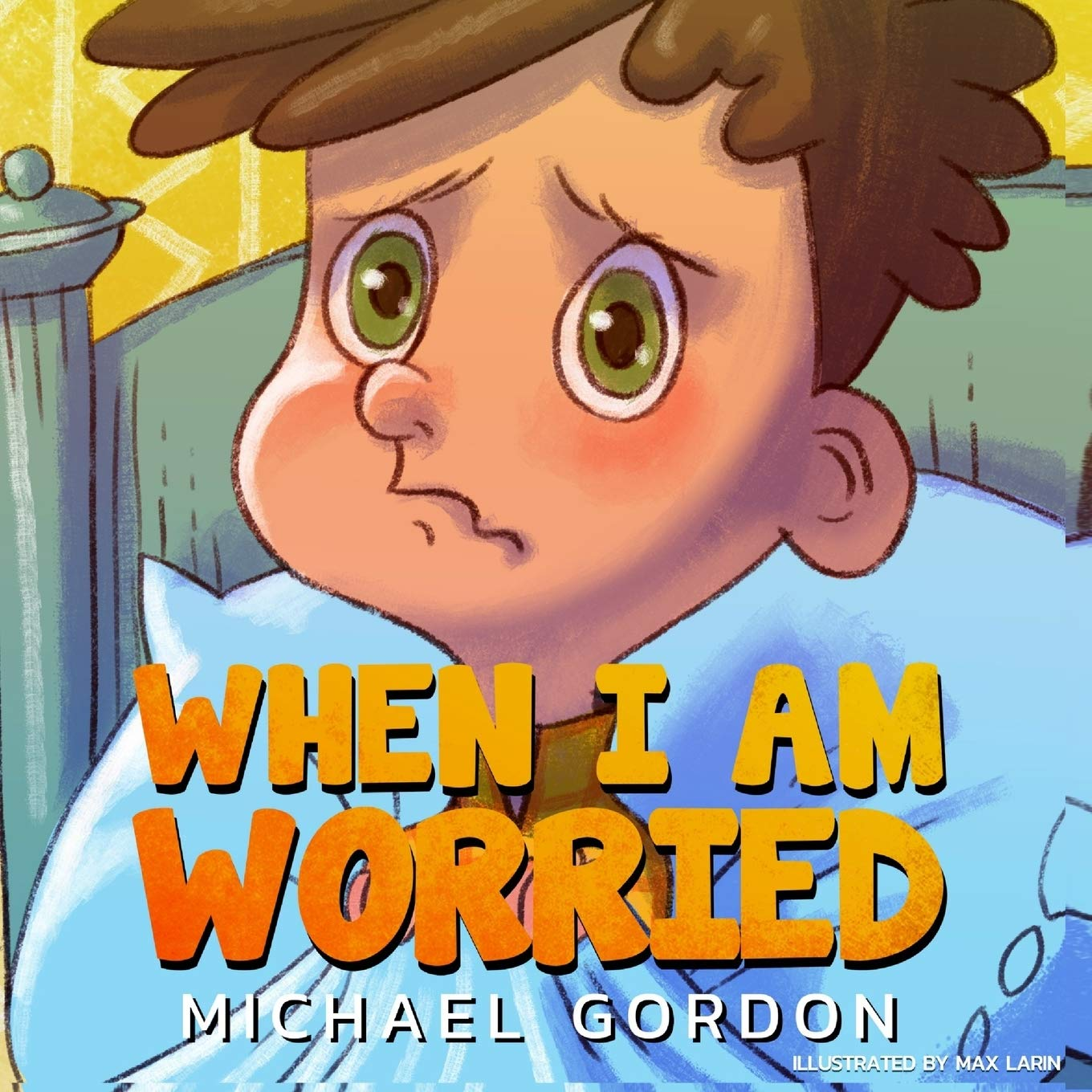 When I Am Worried: (Anxiety Books, Preschoolers, Ages 3 5, Kids ...