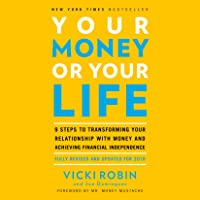 Your Money or Your Life: 9 Steps to Transforming Your Relationship with Money and Achieving Financial Independence…