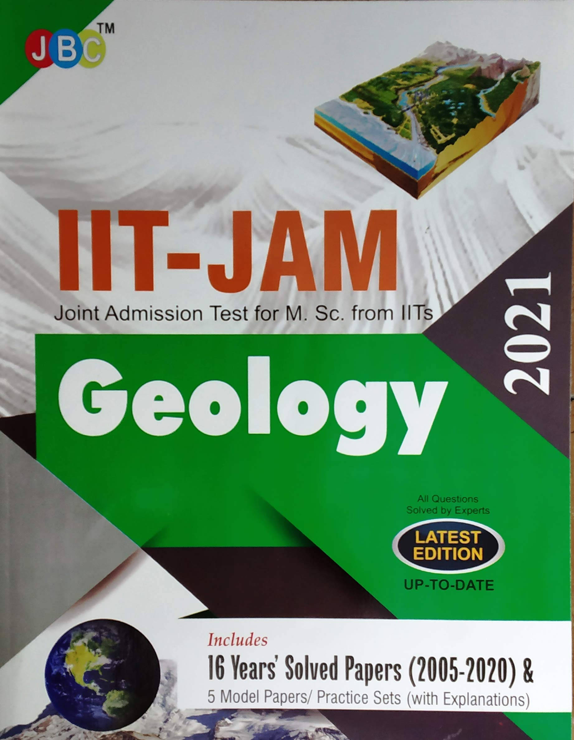 IIT-JAM Joint Admission Test for M.Sc. from IITs Geology 15 Year's Solved Papers (2005-2019) and 5 Model Papers/Practice Sets (With Explanation) 2020