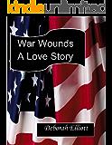 War Wounds A Love Story