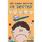 Não quero escovar os dentes!: Livro infantil (6 - 7 anos). Martín conhece o Ratinho Pérez (Não quero...! 5) (Portuguese Editi