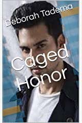 Caged Honor (Book Six) Kindle Edition