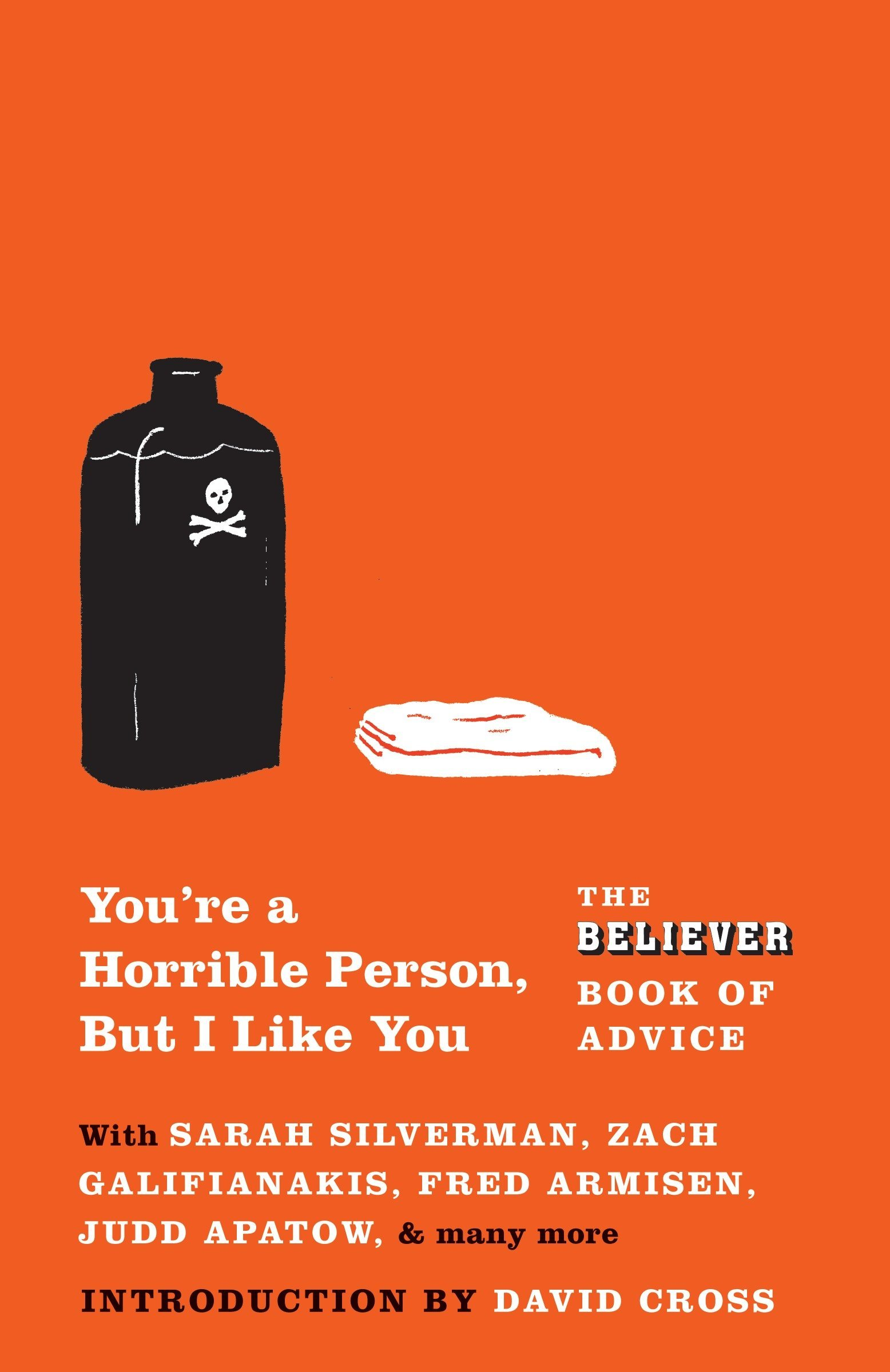 Download You're a Horrible Person, But I Like You: The Believer Book of Advice ePub fb2 book