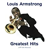 Louis Armstrong Greatest Hits (Remastered 2017)