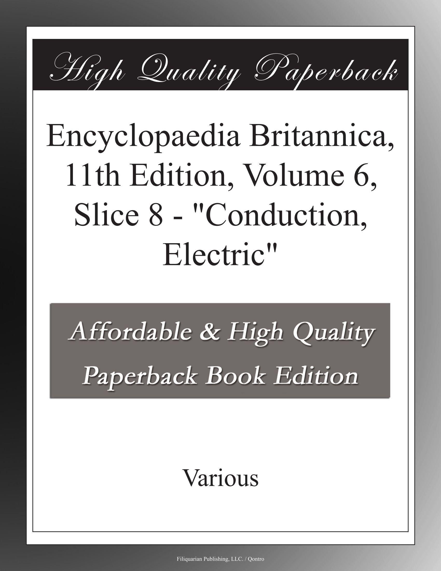 "Encyclopaedia Britannica, 11th Edition, Volume 6, Slice 8 - ""Conduction, Electric"" pdf epub"