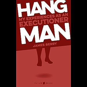 HANGMAN My experiences as an Executioner