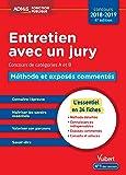 Entretien avec un jury - Méthode et exposés commentés - Concours de catégories A et B - L'essentiel en 34 fiches - Concours 2018-2019