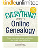 The Everything Guide to Online Genealogy: Trace Your Roots, Share Your History, and Create Your Family Tree (Everything®)