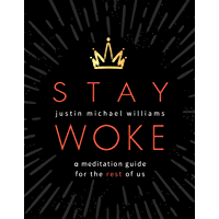 Stay Woke: A Meditation Guide for the Rest of Us (English Edition)