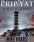 Prip'Yat: The Beast of Chernobyl (English Edition)