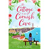 The Cottage in a Cornish Cove: A heart-warming, feel-good romance (A Polkerran Village Tale Book 1)