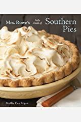 Mrs. Rowe's Little Book of Southern Pies: [A Baking Book] Hardcover