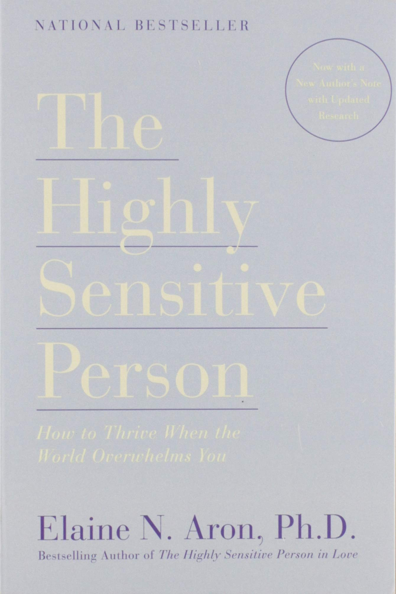 The Highly Sensitive Person: How to Thrive When the World Overwhelms You by Broadway Books