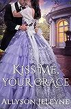 Kiss Me, Your Grace (Cherrill Family Book 1)