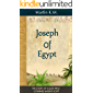 Joseph Of Egypt: The Story Of A Slave Who Governed Ancient Egypt