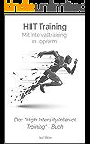 "HiiT Training: Mit Intervalltraining in Topform: Das ""High Intensity Interval Training"" - Buch (Hiit training, High Intensity Interval Training, Intervalltraining, ... hiit high intensity interval training 1)"