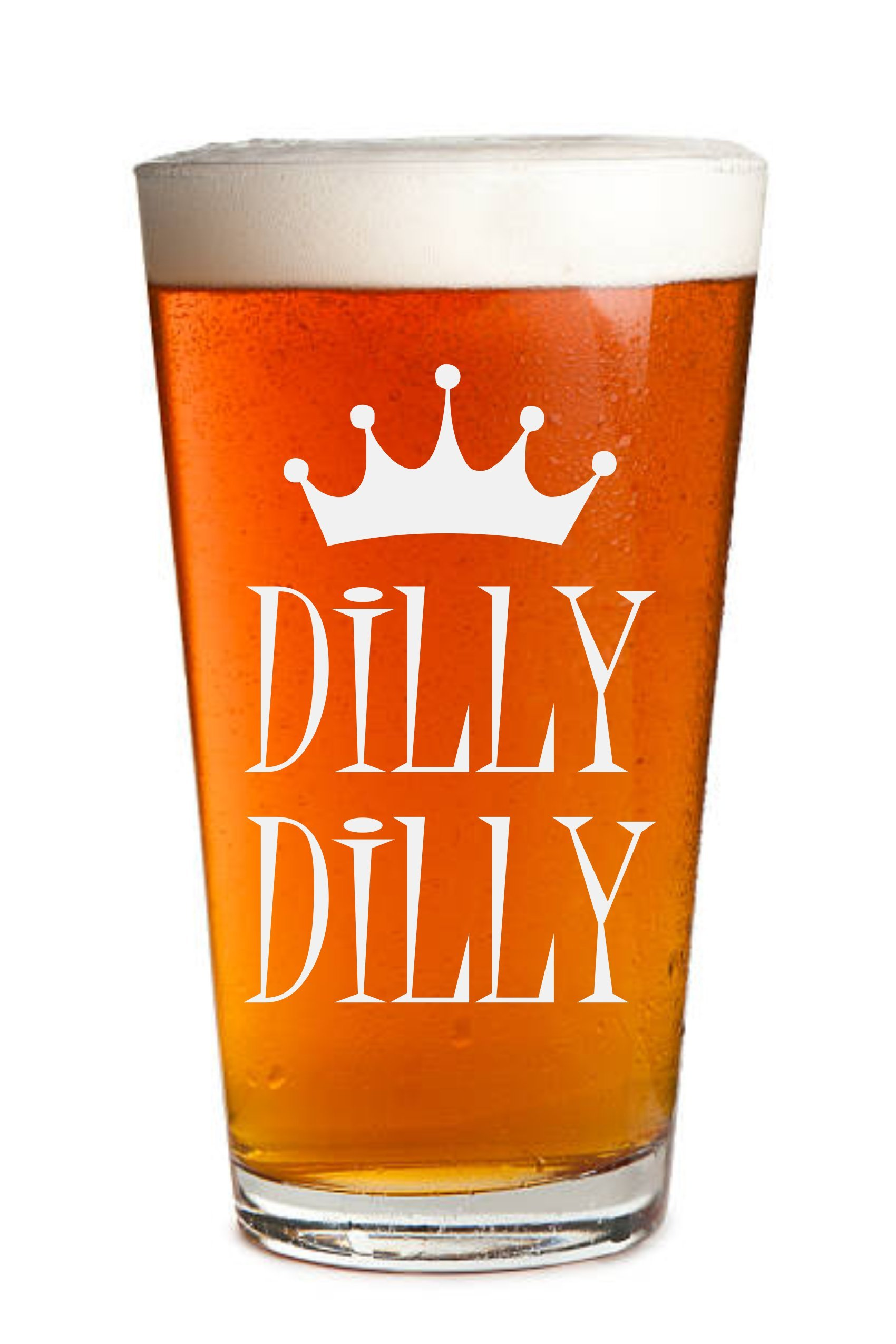 Sandblast Creations Dilly Dilly - Engraved Beer Glass - 16oz Clear Pint Glass - Great for a Bud - Light Humor - Funny Gifts for Men and Women