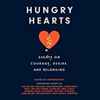 Hungry Hearts: Essays on Courage, Desire, and Belonging