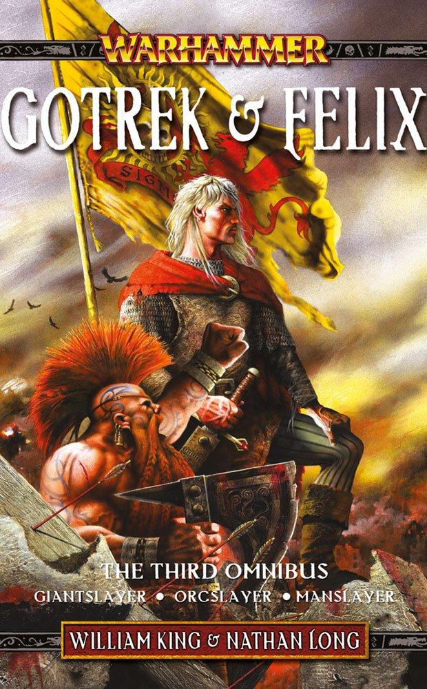 Gotrek felix the third omnibus warhammer novels william king gotrek felix the third omnibus warhammer novels william king nathan long 9781844167333 amazon books fandeluxe Image collections