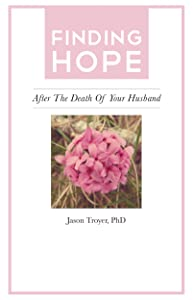 Finding Hope: After the Death of Your Husband (Finding Hope After the Death of a Loved One)