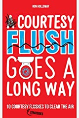 A Courtesy Flush Goes a Long Way: 10 Courtesy Flushes to Clear the Air Paperback