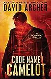 Code Name Camelot - A Noah Wolf Thriller (Volume 1)