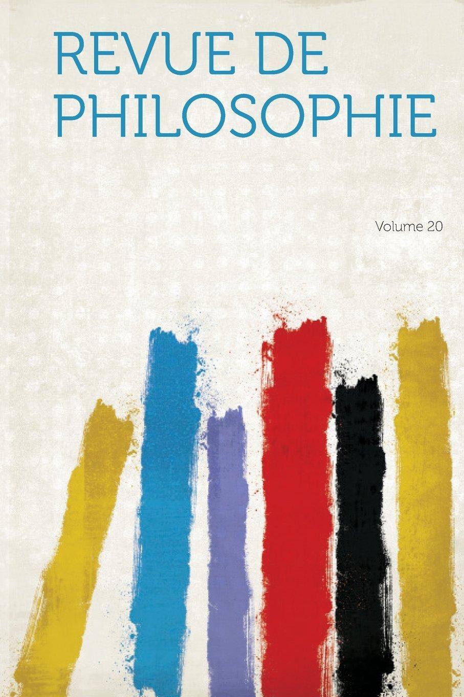 Read Online Revue De Philosophie Volume 20 (French Edition) pdf epub