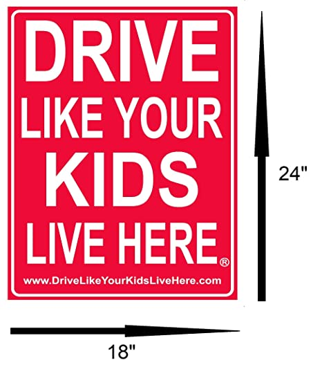 Drive Like Your Kids Live Here Yard Sign Slow Down Signs//Children a... 2 Pack