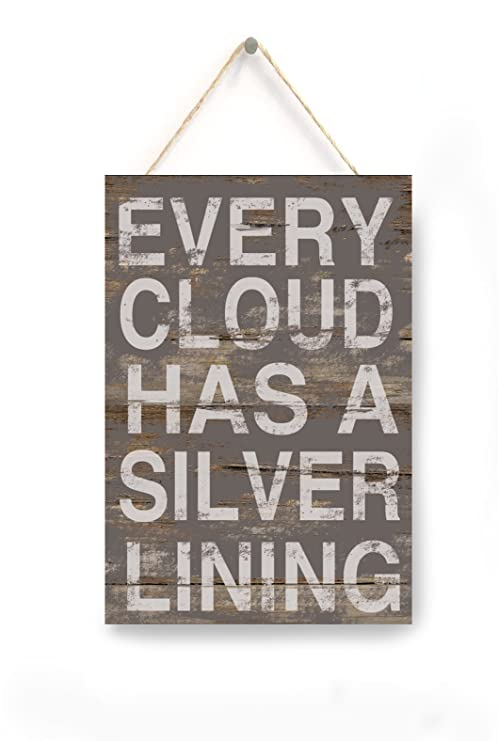 Amazon.com: Every Cloud Has a Silver Lining Sign ...