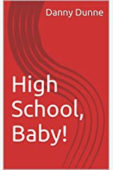 High School, Baby! Kindle Edition