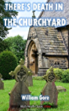 There's Death in the Churchyard (Black Heath Classic Crime)