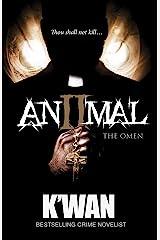 Animal 2: The Omen (Animal series) Kindle Edition