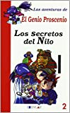 LOS SECRETOS DEL NILO - LIBRO 2 (Las aventuras de El Genio Proscenio)