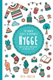 Hygge: The Danish Secrets of Happiness.: How to be
