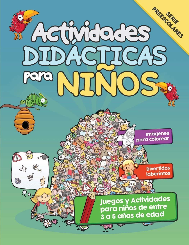 Actividades Didácticas Para Niños Juegos Y Actividades Para Niños De Entre 3 A 5 Años De Edad Spanish Edition Primeros Pasos 9781683689812 Books