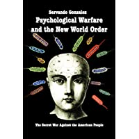 Psychological Warfare and the New World Order: The Secret War Against the American People