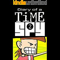 Diary of a Time Spy 2 (Diary of a Sixth Grade Time Spy)