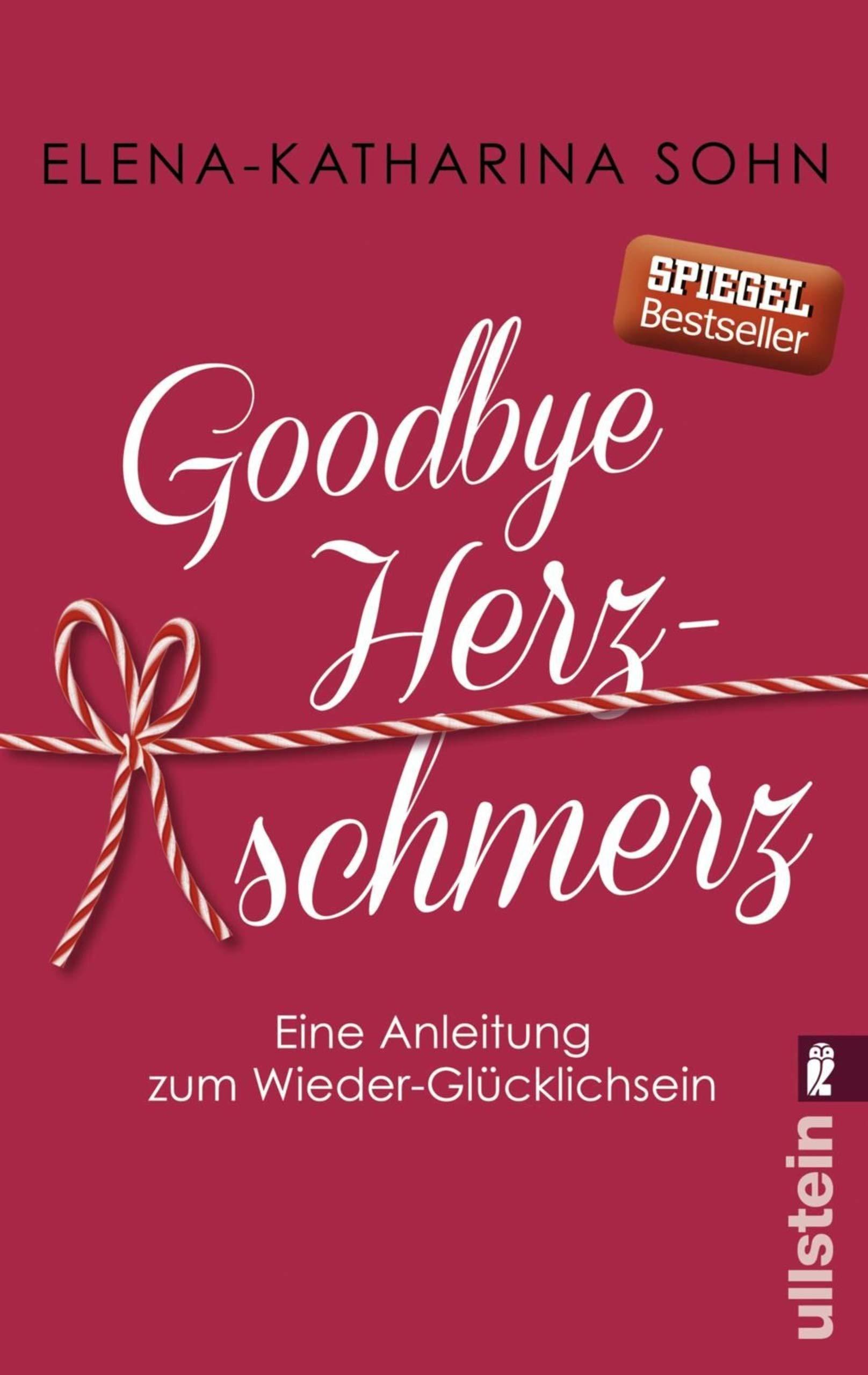 Goodbye Herzschmerz  Eine Anleitung Zum Wieder Glücklichsein
