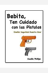 Bebita, Ten Cuidado Con Las Pistolas (Serie:  Pepita, Ten Cuidado nº 2) (Spanish Edition) Kindle Edition