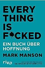 Everything is Fucked: Ein Buch über Hoffnung Paperback