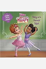 Disney Junior Fancy Nancy: Nancy and the Mermaid Ballet Kindle Edition