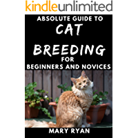 Absolute Guide To Cat Breeding For Beginners And Novices
