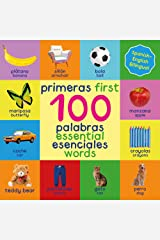 First 100 Essential Words Bilingual Spanish English: Bilingual Book - Bilingual Education Books - Spanish English For Kids - Bilingual Spanish English ... Book - Bilingual Books (Spanish Edition) Kindle Edition