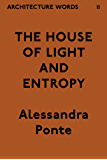 Architecture Words 11: The House of Light and Entropy (English Edition)