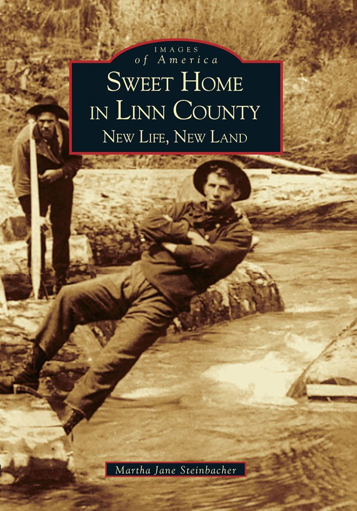 Sweet Home in Linn County: New Life, New Land (OR) (Images of America) pdf