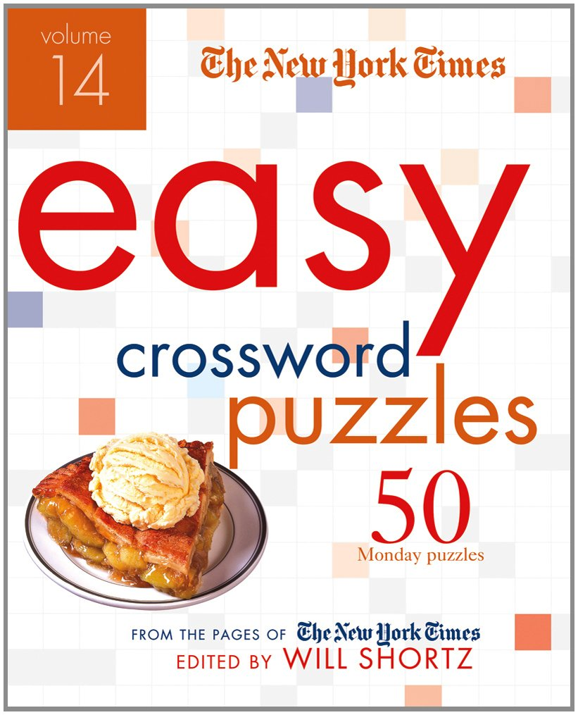 The New York Times Easy Crossword Puzzles Volume 14: 50 Monday Puzzles from the Pages of The New York Times ebook