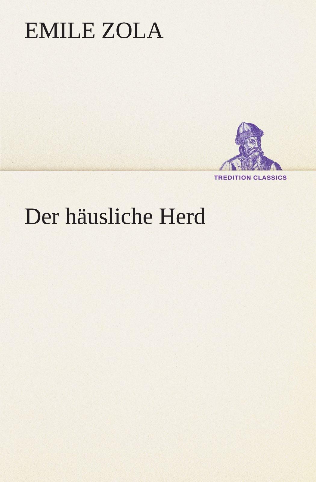 Der häusliche Herd (TREDITION CLASSICS) (German Edition) pdf