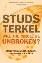 Will the Circle Be Unbroken?: Reflections on Death, Rebirth, and Hunger for a Faith Kindle Edition