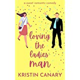 Loving the Ladies' Man: A Sweet Romantic Comedy (California Dreamin' Book 1)